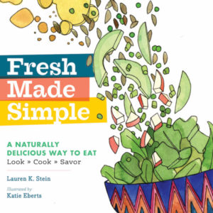 Fresh Made Simple, A Family-Friendly Cookbook (Plus, Giveaway!)